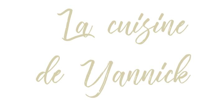La cuisine deYannick